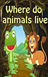 #10: Value books for kids: Where do animals live  (FREE AUDIO): bedtime story for kids ages 1-7 | top kid books