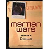 Martian Wars: Demise (Episode 8)