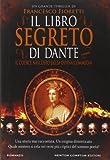 Il libro segreto di Dante. Il codice nascosto della Divina Commedia (Nuova narrativa Newton) di Fioretti, Francesco (2011) Tapa blanda