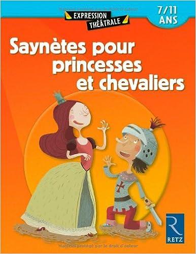 Livres gratuits en ligne Saynètes pour princesses et chevaliers : 7/11 ans pdf epub