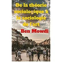 De la théorie sociologique à la sociologie de l'art (French Edition)