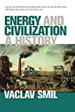 img - for Energy and Civilization: A History (The MIT Press) book / textbook / text book