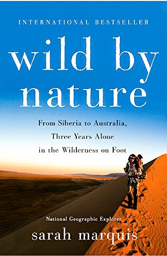 Wild by Nature: From Siberia to Australia, Three Years Alone in the Wilderness on Foot