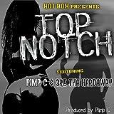 Top Notch (feat. Pimp C, 3re Tha Hardaway) [Explicit]