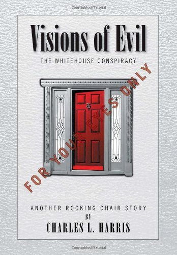 Visions of Evil: The Whitehouse Conspiracy