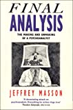 Final Analysis: Making and Unmaking of a Psychoanalyst