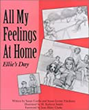 img - for All My Feelings at Home: Ellie's Day (Let's Talk About Feelings) book / textbook / text book