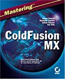 Mastering ColdFusion MX, Arman Danesh and Raymond Camden, 0782141242