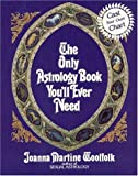 The Only Astrology Book You'll Ever Need, Joanna Martine Woolfolk, 0812885066