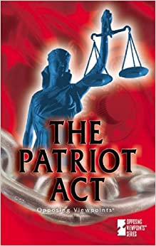 The Patriot Act (Opposing Viewpoints Series)