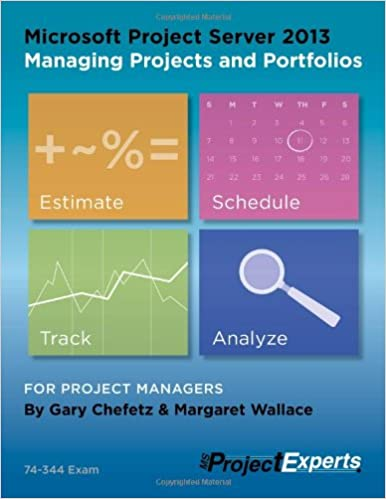 Amazon microsoft project server 2013 managing projects and amazon microsoft project server 2013 managing projects and portfolios 9781934240281 gary chefetz margaret wallace rodney walker books fandeluxe