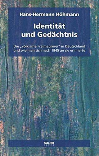 Identität und Gedächtnis: Die ,völkische Freimaurerei' in Deutschland und wie man sich nach 1945 an sie erinnerte