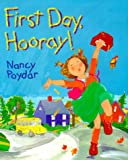 First Day, Hooray!, Nancy Poydar, 082341437X