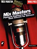 Mix Masters: Platinum Engineers Reveal Their Secrets for Success