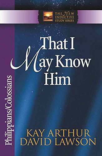 That I May Know Him: Philippians & Colossians (The New Inductive Study Series)
