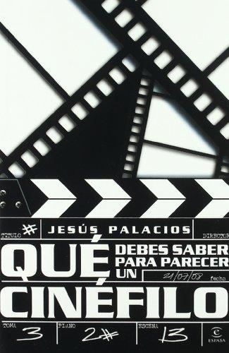 Descargar Libro ¿qué Debes Saber Para Parecer Un Cinéfilo ? Jesus Palacios
