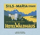 Hotel Waldhaus, Sils-Maria