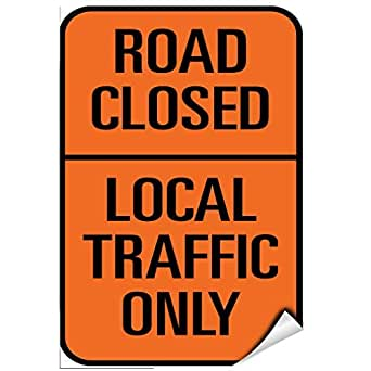 Road Closed Local Traffic Only Traffic Sign Label Decal