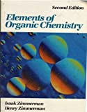 Elements of Organic Chemistry, Zimmerman, Henry, 0024796409