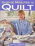 10-20-30 Minutes to Quilt, Nancy Zieman and Oxmoor House Staff, 0848723716