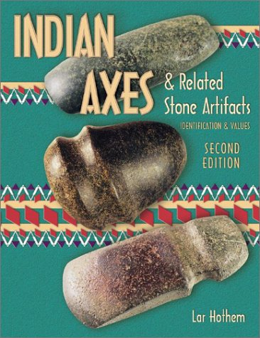 Indian Axes and Related Stone Artifacts (Indian Axes & Related Stone Artifacts: Identification & Values) Axe Keeper