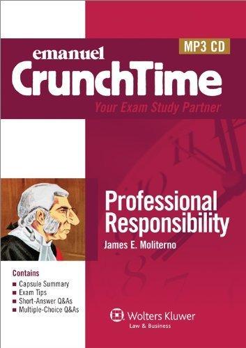 Crunchtime Audio: Professional Responsibility 3e (authors) Steven Emanuel (2010) published by Aspen Publishers [Audio CD]