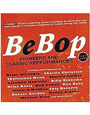 Bebop: Pioneers And Classic Performances 1941-49