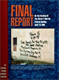 The Final Report on the Bombing of the Alfred P. Murrah Building