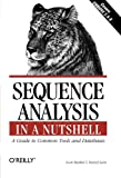 : Sequence Analysis in a Nutshell: A Guide to Common Tools and Databases