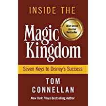 Inside the Magic Kingdom: Seven Keys to Disney's Success