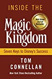 Inside the Magic Kingdom: Seven Keys to Disney's Success