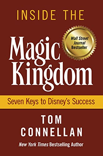 Inside the Magic Kingdom : Seven Keys to Disney's - Magic World Kingdom Disney In