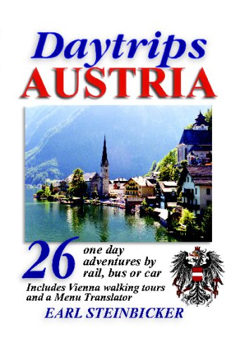 Daytrips Austria: 26 One Day Adventures by rail, bus or car