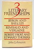 Three Literary Friendships, John Lehmann, 0030615933