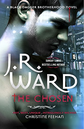 The Chosen (Black Dagger Brotherhood Book 15) by [Ward, J. R.]
