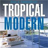 Tropical Modern, Raul A. Barreneche, 084782666X