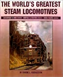 The World's Greatest Steam Locomotives 9781883089603