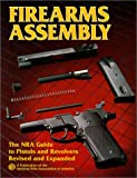 Firearms Assembly : The NRA Guide to Pistols and Revolvers, Item# 01590
