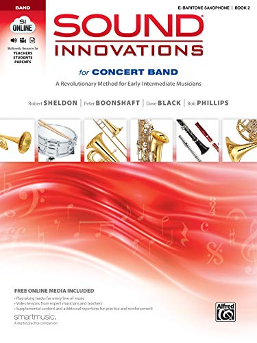 - Sound Innovations for Concert Band, Bk 2: A Revolutionary Method for Early-Intermediate Musicians (E-flat Baritone Saxophone), Book, CD & DVD
