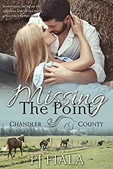 Missing the Point (A Chandler County Novel) by [Fiala, PJ]