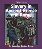 Slavery in Ancient Greece and Rome, Jacqueline Dembar Greene, 0531165396