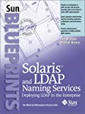 Solaris and LDAP Naming Services: Deploying LDAP in