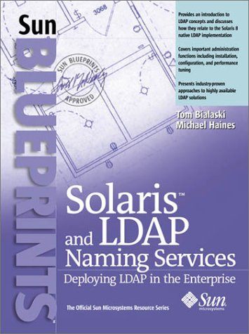 Solaris and LDAP Naming Services: Deploying LDAP in the Enterprise ()