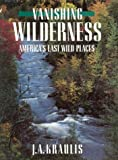 Vanishing Wilderness, Janis A. Kraulis, 0884860280
