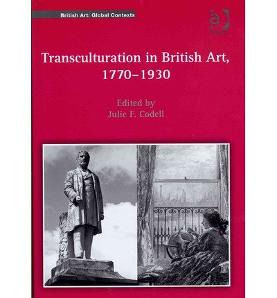 Download Transculturation in British Art, 1770-1930 (British Art: Global Contexts) (Hardback) - Common PDF