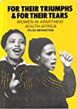 For Their Triumphs and for Their Tears : Women in Apartheid in South Africa, Bernstein, Hilda, 090475958X