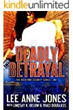 Deadly Betrayal (The Rockford Security Series Book 1)