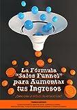 """La Fórmula """"Sales Funnel"""" para Aumentar tus"""