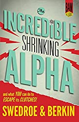 The Incredible Shrinking Alpha by Larry Swedroe and Andrew Berkin
