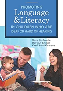 Promoting Speech Language And Literacy In Children Who Are Deaf Or Hard Of Hearing